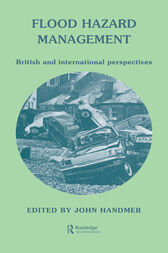 Flood Hazard Management: British and International Perspectives by John W Handmer