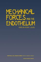 Mechanical Forces and the Endothelium by Michael A Gimbrone
