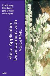 Voice Application Development with VoiceXML by Kenneth Michael Farley