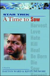 A Star Trek: The Next Generation: Time #3: A Time to Sow by Dayton Ward