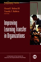 Improving Learning Transfer in Organizations by Elwood F. Holton