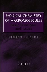 Physical Chemistry of Macromolecules by S. F. Sun