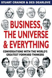 Business, The Universe and Everything by Stuart Crainer