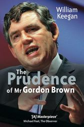 The Prudence of Mr. Gordon Brown by William Keegan