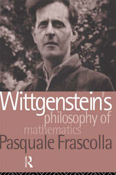 Wittgenstein's Philosophy of Mathematics by Pasquale Frascolla