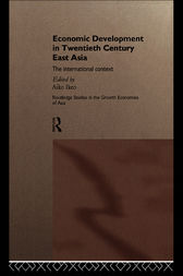 Economic Development in Twentieth-Century East Asia by Aiko Ikeo