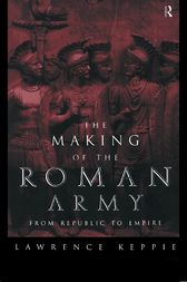 The Making of the Roman Army by Lawrence Keppie