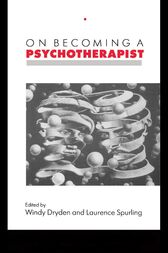 On Becoming a Psychotherapist by Windy Dryden