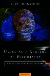 Users and Abusers of Psychiatry by Lucy Johnstone