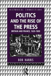 Politics and the Rise of the Press by Bob Harris