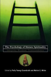 The Psychology of Mature Spirituality by Polly Young-Eisendrath