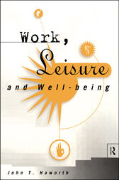 Work, Leisure and Well-Being by John T Haworth