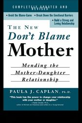 The New Don't Blame Mother by Paula Caplan