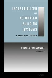 Industrialized and Automated Building Systems by Abraham Warszawski