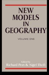 New Models in Geography - Vol 1 by Richard Peet