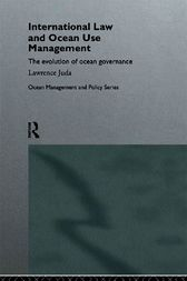 International Law and Ocean Management by Lawrence Juda