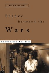 France Between the Wars by Sian Reynolds