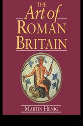 The Art of Roman Britain by Martin Henig