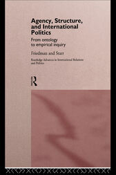 Agency, Structure and International Politics by Gil Friedman