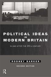 Political Ideas in Modern Britain by Rodney Barker