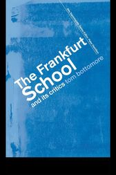 The Frankfurt School and its Critics by The late Tom Bottomore