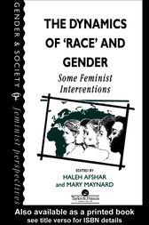 The Dynamics Of Race And Gender by Haleh Afshar