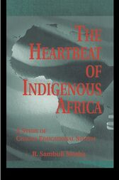 The Heartbeat of Indigenous Africa by R. Sambuli Mosha
