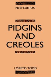 Pidgins and Creoles by Professor Loreto Todd