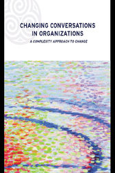 Changing Conversations in Organizations by Dr Patricia Shaw