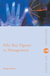 Fifty Key Figures in Management by Morgen Witzel