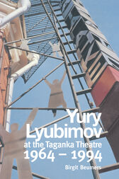 Yuri Lyubimov: Thirty Years at the Taganka Theatre by B. Beumers