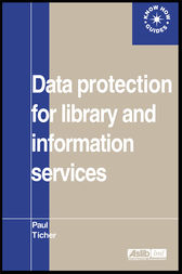 Data Protection for Library and Information Services by Paul Ticher