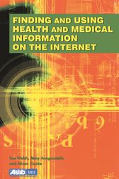 Finding and Using Health and Medical Information on the Internet by Betsy Anagnostelis