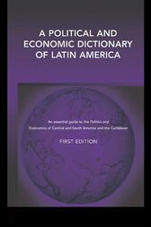 A Political and Economic Dictionary of Latin America by Peter Calvert