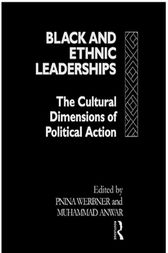 Black and Ethnic Leaderships by Pnina Werbner