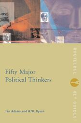 Fifty Major Political Thinkers by Ian Adams