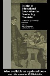 Politics of Educational Innovations in Developing Countries: An Analysis of Knowledge and Power
