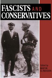 Fascists and Conservatives by Martin Blinkhorn