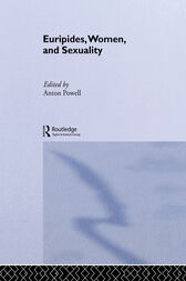 Euripides, Women and Sexuality by Anton Powell