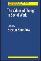 The Values of Change in Social Work by Steven Shardlow