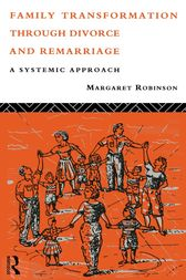 Family Transformation Through Divorce and Remarriage by Margaret Robinson