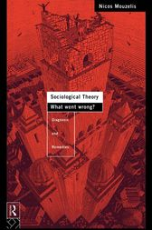 Sociological Theory: What went Wrong? by Nicos Mouzelis