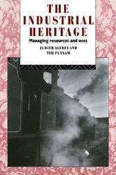 The Industrial Heritage by Judith Alfrey