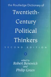 The Routledge Dictionary of Twentieth-Century Political Thinkers by Robert Benewick