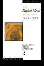 The English Novel In History 1840-1895 by Elizabeth Ermarth