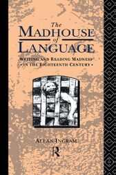 The Madhouse of Language by Allan Ingram