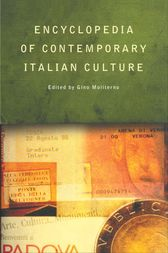 Encyclopedia of Contemporary Italian Culture by Gino Moliterno