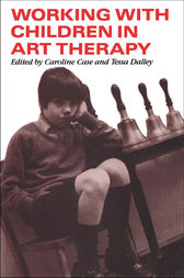 Working with Children in Art Therapy by Caroline Case