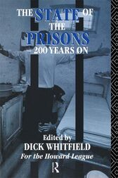 The State of the Prisons - 200 Years On by Richard Whitfield