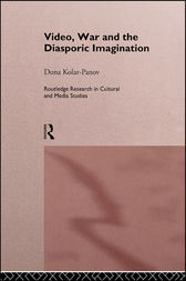 Video, War and the Diasporic Imagination by Dona Kolar-Panov